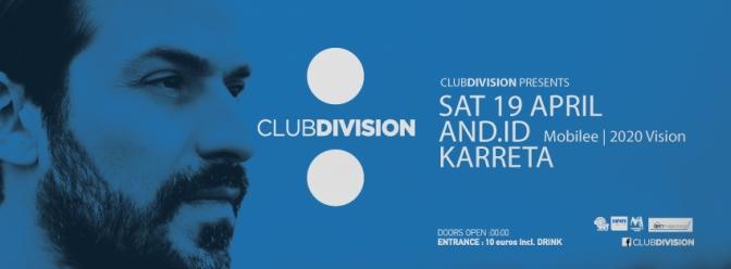 And.id & Karreta at Club Division