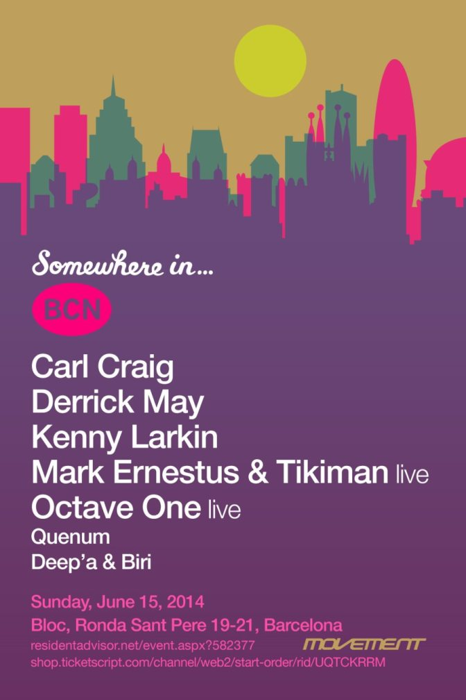 Supported Event : Somewhere in BCN with Carl Craig ,Derrick May,Kenny Larkin,Octave One (live),Mark Ernestus & Tikiman (live),Quenum,Deep'a & Biri